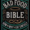 bad-food-bible-book-co-4d48febaccd03739a620e8e6acecf0a2ef6b76ed