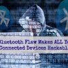 A-New-Bluetooth-Flaw-Make-c3e20423e2c7ad028df75664fcefa13332b58cdc
